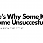 Here's Why Most Children Become Unsuccessful